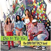 Do It to Ya by The Ori Naftaly Band