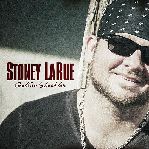 Golden Shackles - Single by Stoney LaRue