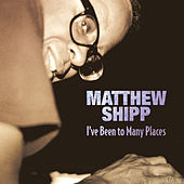 Play & Download I've Been To Many Places by Matthew Shipp | Napster