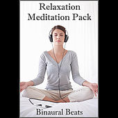 Play & Download Relaxation Meditation Pack by Binaural Beats | Napster