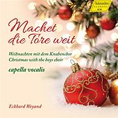 Play & Download Machet die Tore weit: Weihnachten mit dem Knabenchor by Knabenchor Capella Vocalis | Napster