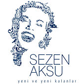 Play & Download Yeni ve Yeni Kalanlar by Sezen Aksu | Napster