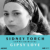 Play & Download Gipsy Love by Sidney Torch And His Orchestra | Napster