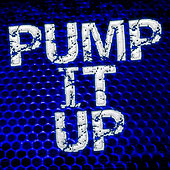 Play & Download Pump It Up by Various Artists | Napster