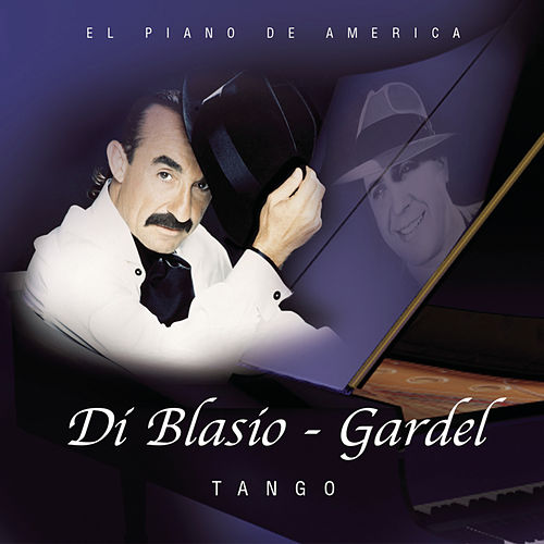 Play & Download Di Blasio, Gardel-Tango by Raul Di Blasio | Napster