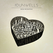 Play & Download Show Me Emotion by The Dunwells | Napster