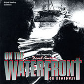 On The Waterfront: On Broadway by David Amram