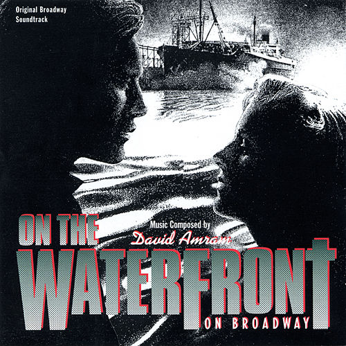 Play & Download On The Waterfront: On Broadway by David Amram | Napster