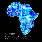 Play & Download Electro Shots V4 by Various Artists | Napster
