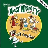 Play & Download Noisy Nativity by Starshine Singers | Napster