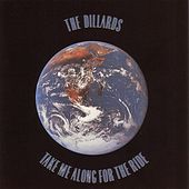 Play & Download Take Me Along For The Ride by The Dillards | Napster
