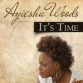 Play & Download It's Time by Ayiesha Woods | Napster