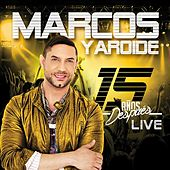 Play & Download 15 Años Despues Live by Marcos Yaroide | Napster