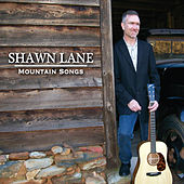 Play & Download Mountain Songs by Shawn Lane | Napster