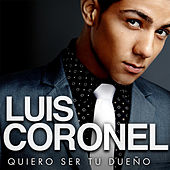 Play & Download Quiero Ser Tu Dueño by Luis Coronel | Napster