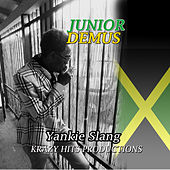 Play & Download Yankie Slang by Junior Demus | Napster