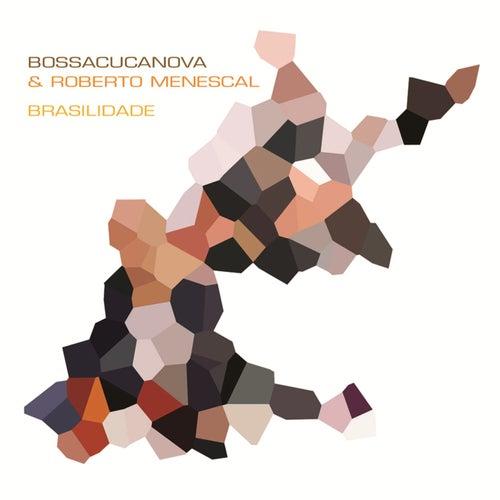 Play & Download Brasilidade by BossaCucaNova | Napster
