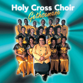 Play & Download Getshemane by Holy Cross Choir | Napster