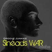 Play & Download Sinead's War by Groove Junkies | Napster