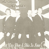 Play & Download That Was Then This Is Now (feat. Keith Roberts) by Herman's Hermits | Napster