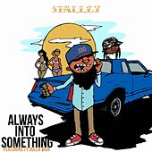 Play & Download Always Into Something (feat. Ty Dolla $ign) by Stalley | Napster