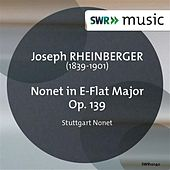 Rheinberger: Nonet in E-Flat Major, Op. 139 by Stuttgart Nonet