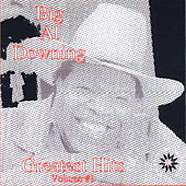 Play & Download Greatest Hits, Vol. 1 by Big Al Downing | Napster
