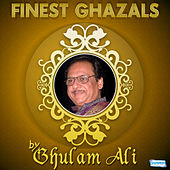 Play & Download Finest Ghazals by Ghulam Ali by Ghulam Ali | Napster