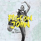 All The Roads von Pigeon John