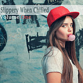 Play & Download Slippery When Chilled, Vol. 1 by Various Artists | Napster