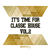 It's Time for Classic House, Vol. 2 by Various Artists