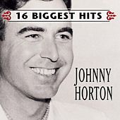 16 Biggest Hits by Johnny Horton