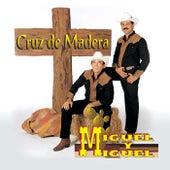 Cruz de Madera [Bonus Tracks] by Miguel Y Miguel