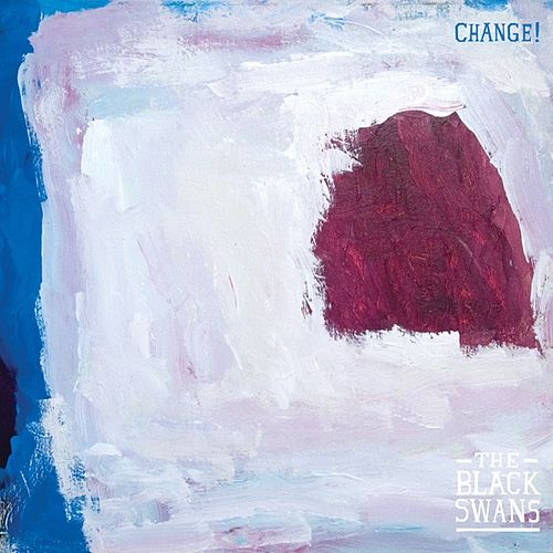 Change! by The Black Swans