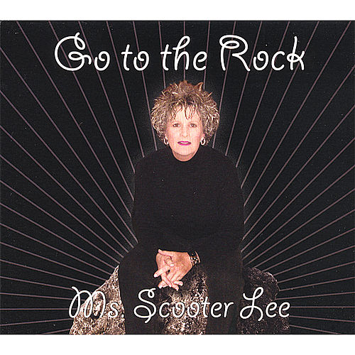 Go to the Rock by Scooter Lee