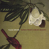 Songs From a Mean Season by Tulsa Drone