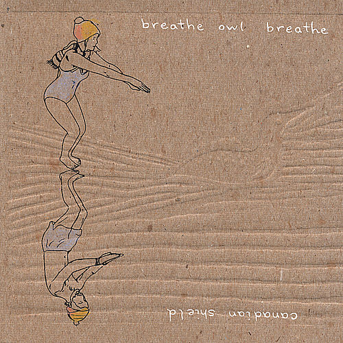 Play & Download Canadian Shield by Breathe Owl Breathe | Napster