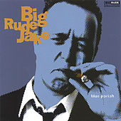 Blue Pariah by Big Rude Jake