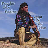 Play & Download Spirit of the Flute by Douglas Blue Feather | Napster