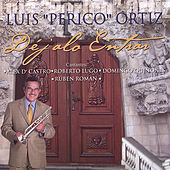 Play & Download Dejalo Entrar by Luis Perico Ortiz | Napster