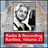 Radio & Recording Rarities, Volume 23 by Martha Tilton