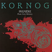 Premiere: Music From Brittany by Kornog