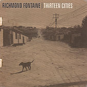 Play & Download Thirteen Cities by Richmond Fontaine | Napster