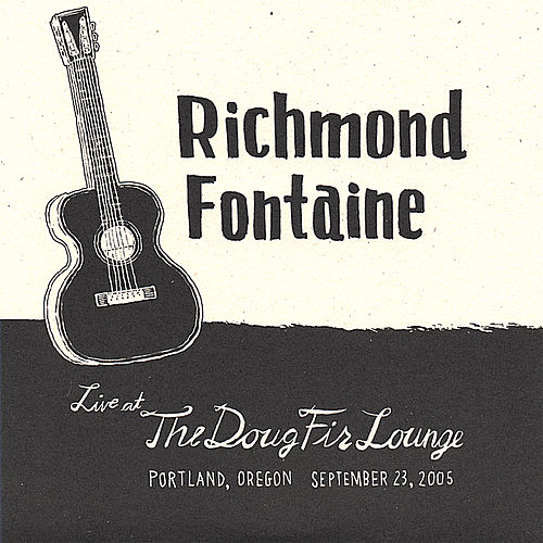 Live At the Doug Fir Lounge by Richmond Fontaine