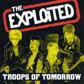 Play & Download Troops Of Tomorrow by The Exploited | Napster