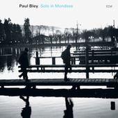 Solo In Mondsee by Paul Bley