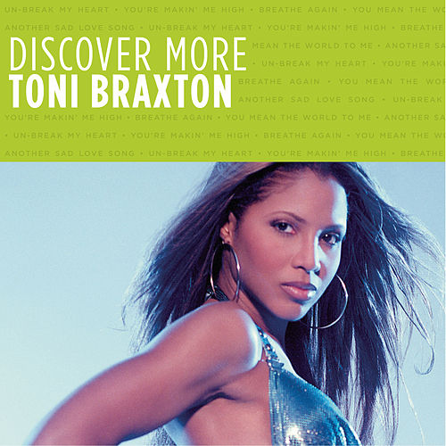 Discover More by Toni Braxton