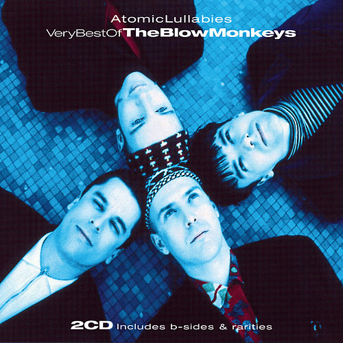 Play & Download Atomic Lullabies: Very Best Of The Blow Monkeys by The Blow Monkeys | Napster