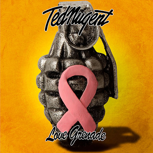Play & Download Love Grenade by Ted Nugent | Napster