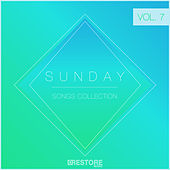 Play & Download Sunday Songs Collection, Vol. 7 by Various Artists | Napster